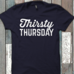 Thirsty Thursday Shirt Funny Drinking Shirt