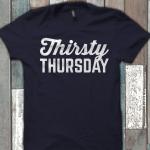 Thirsty Thursday Shirt Funny Drinking Shirt