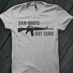 BanIdiots Not Guns Shirt-2nd-Amendment-T-Shirts